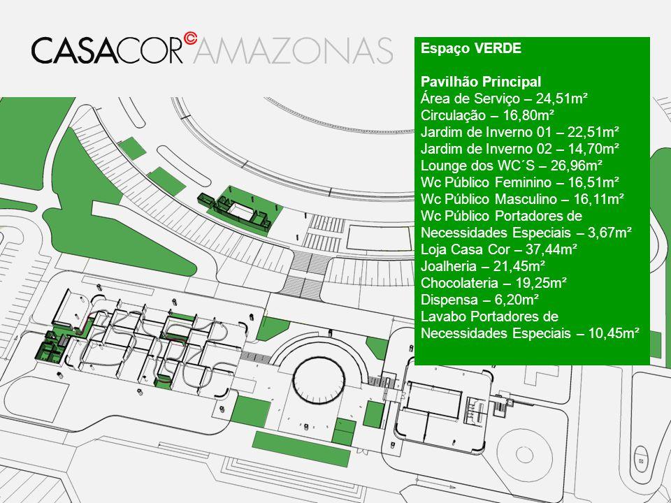 Espaço VERDE Pavilhão Principal Área de Serviço – 24,51m² Circulação – 16,80m² Jardim de Inverno 01 – 22,51m² Jardim de Inverno 02 – 14,70m² Lounge do