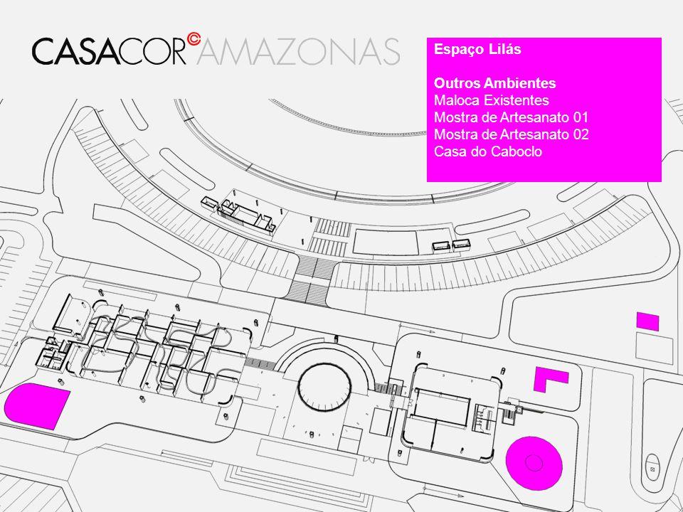 Espaço Lilás Outros Ambientes Maloca Existentes Mostra de Artesanato 01 Mostra de Artesanato 02 Casa do Caboclo