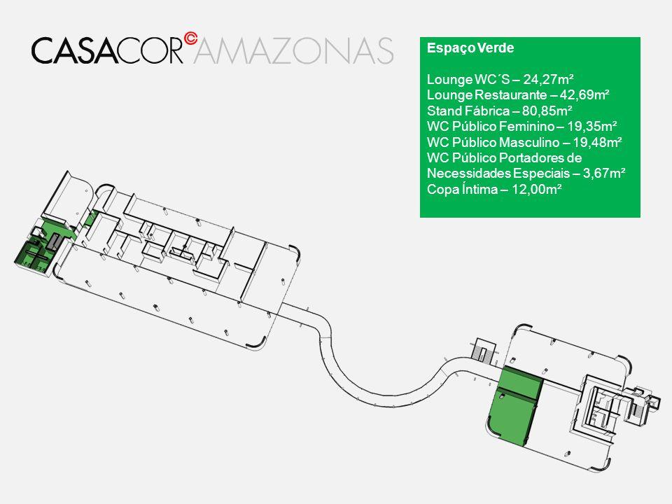 Espaço Verde Lounge WC´S – 24,27m² Lounge Restaurante – 42,69m² Stand Fábrica – 80,85m² WC Público Feminino – 19,35m² WC Público Masculino – 19,48m² W