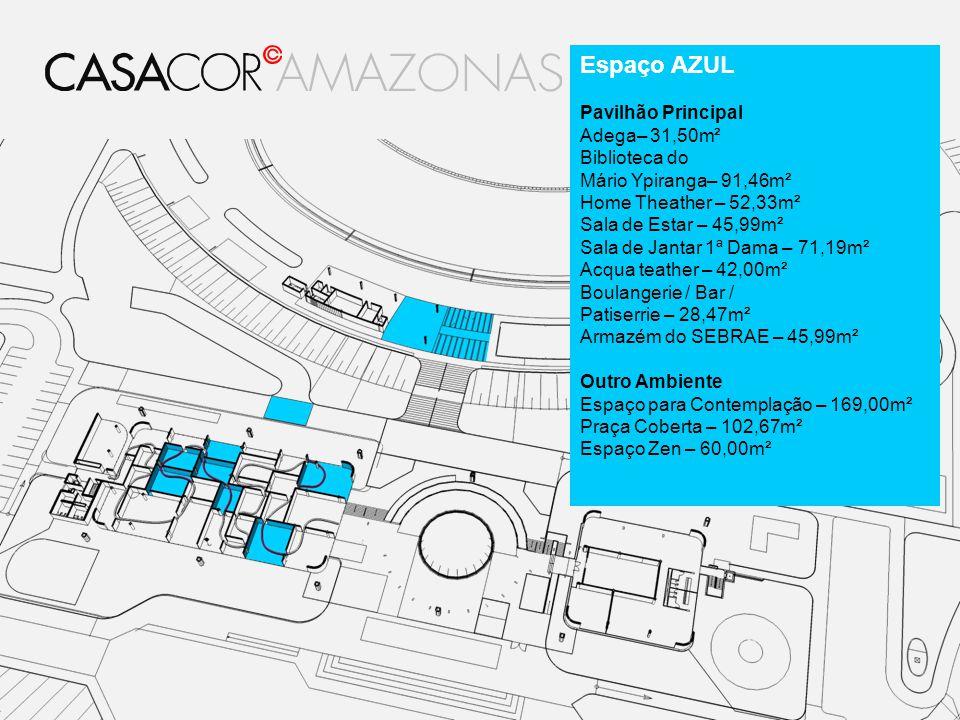 Espaço AZUL Pavilhão Principal Adega– 31,50m² Biblioteca do Mário Ypiranga– 91,46m² Home Theather – 52,33m² Sala de Estar – 45,99m² Sala de Jantar 1ª