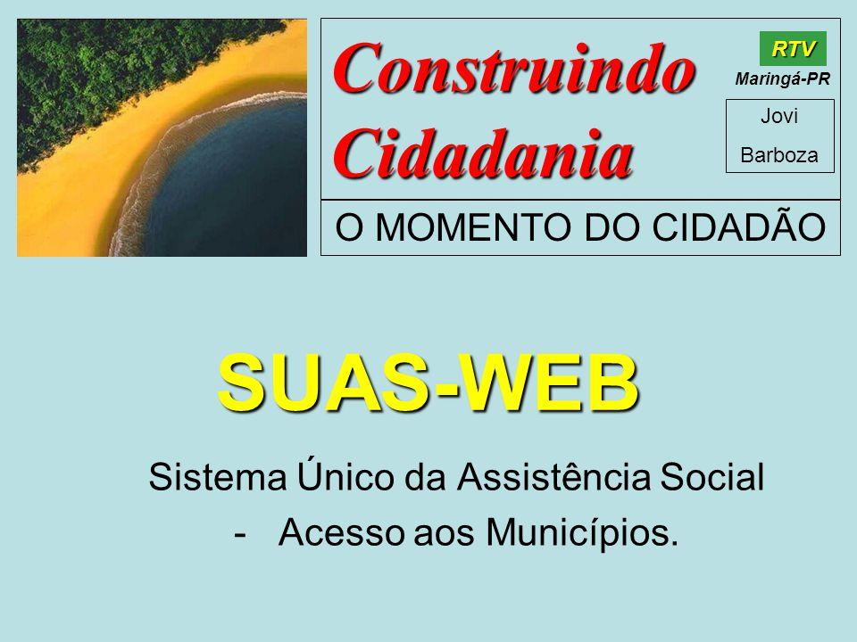 SUAS-WEB Sistema Único da Assistência Social - Acesso aos Municípios.