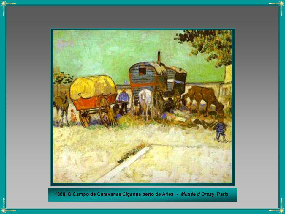 1888, O Campo de Caravanas Ciganas perto de Arles - Musée d Orsay, Paris