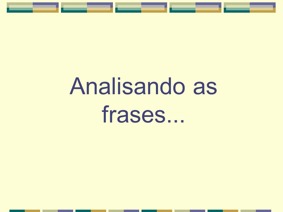 Analisando as frases...