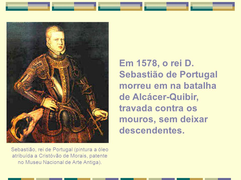 Sebastião, rei de Portugal (pintura a óleo atribuída a Cristóvão de Morais, patente no Museu Nacional de Arte Antiga). Em 1578, o rei D. Sebastião de