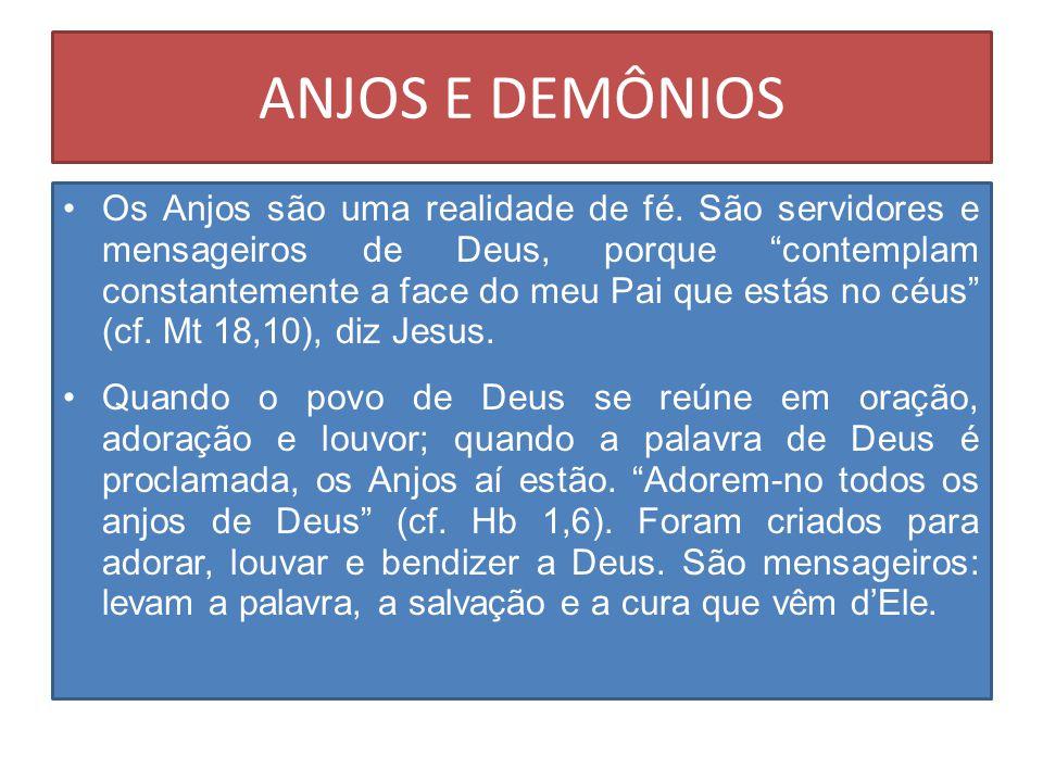 Os anjos São João Damasceno, a fé ortodoxa 2, 4 Para eles (os demónios), não há arrependimento depois da queda, como não há arrependimento para os homens depois da morte (São João Damasceno, a fé ortodoxa 2, 4).