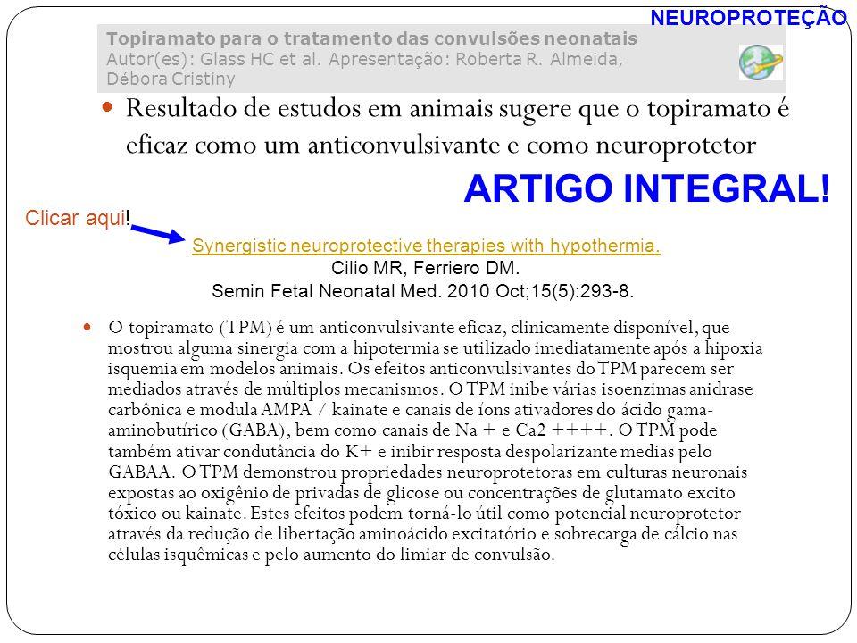 Resultado de estudos em animais sugere que o topiramato é eficaz como um anticonvulsivante e como neuroprotetor Topiramato para o tratamento das convu
