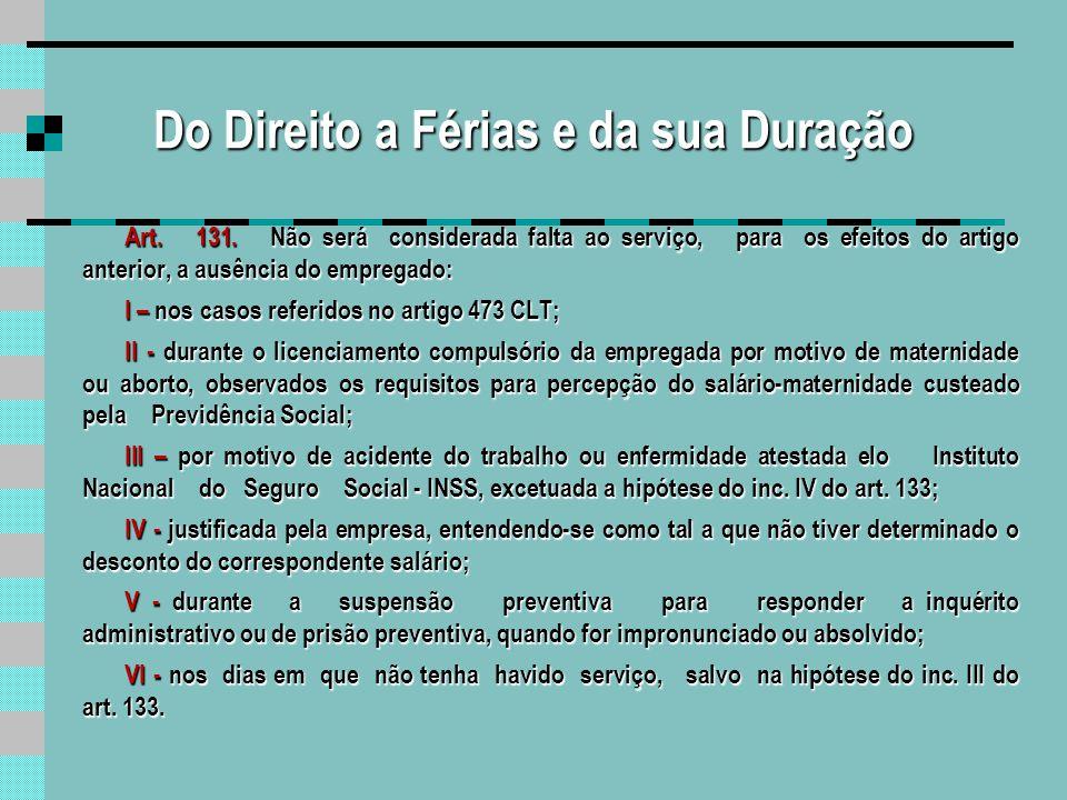 Do Direito a Férias e da sua Duração Art.132.