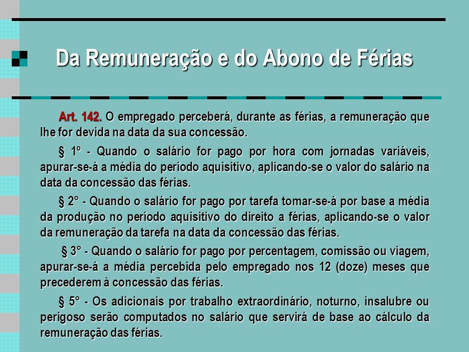 Da Remuneração e do Abono de Férias Art.143.