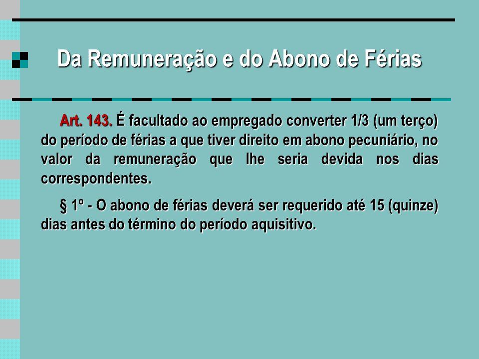 13º Salário (Gratificação Natalina) Lei n.º 4.090,de 13 de julho de 1962 no Governo do Presidente João Goulart Art.