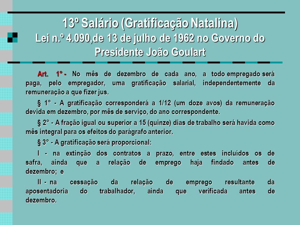 Lei n.º 4.090,de 13 de julho de 1962 no Governo do Presidente João Goulart Art.