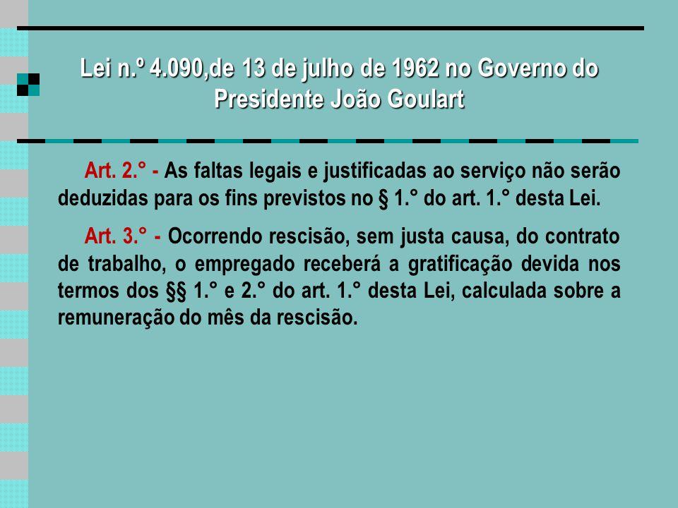 Lei n.º 4.749, de 12 de agosto de 1965 Art.1.° - A gratificação salarial instituída pela Lei n.