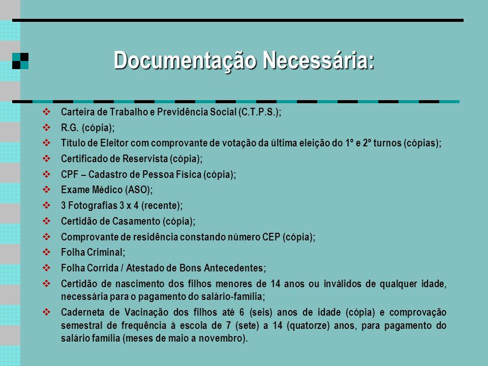 Exame Médico O empregado deve passar por exames médicos antes de ser admitido.