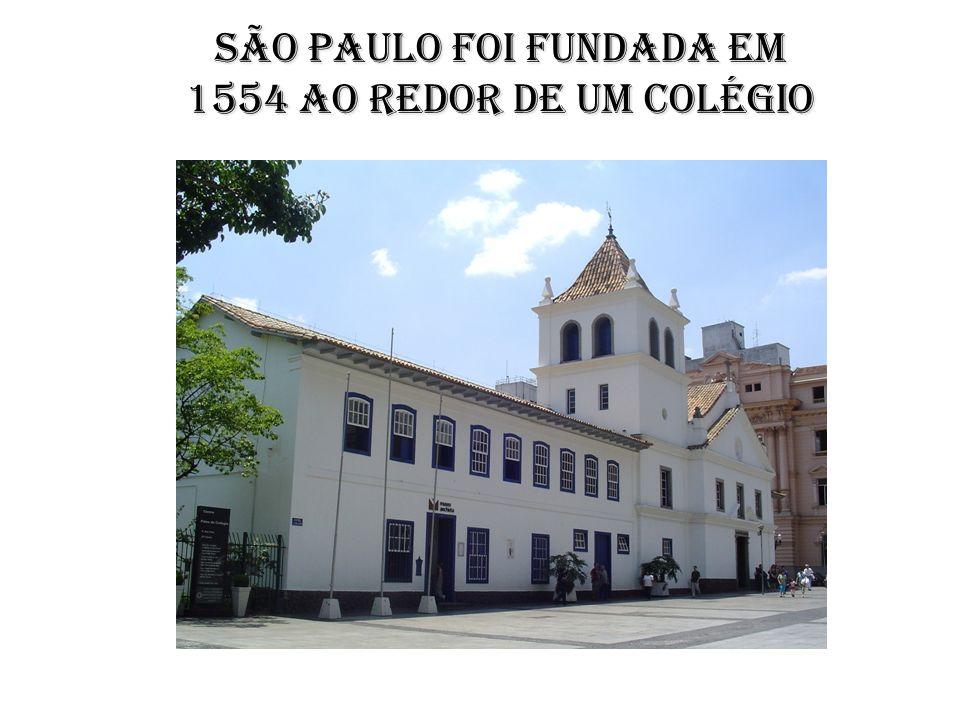 São Paulo foi fundada em 1554 ao redor de um colégio