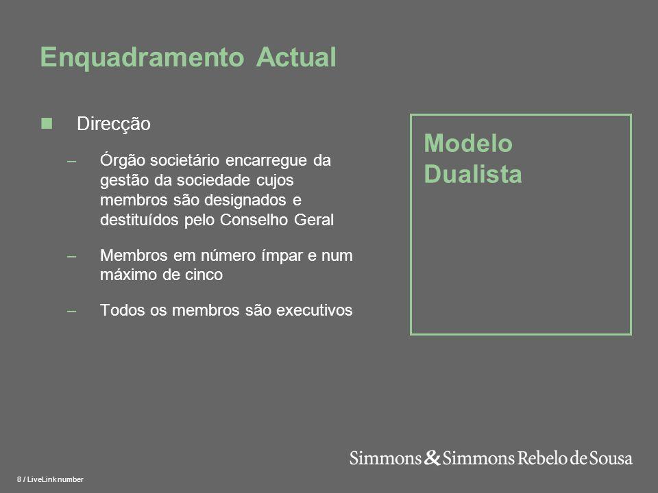 9 / LiveLink number Estrutura de Reporte CA AG CF AG CG Direcção Modelo Monista Modelo Dualista ROC