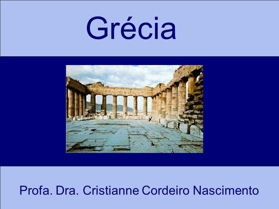 Grécia Profa. Dra. Cristianne Cordeiro Nascimento