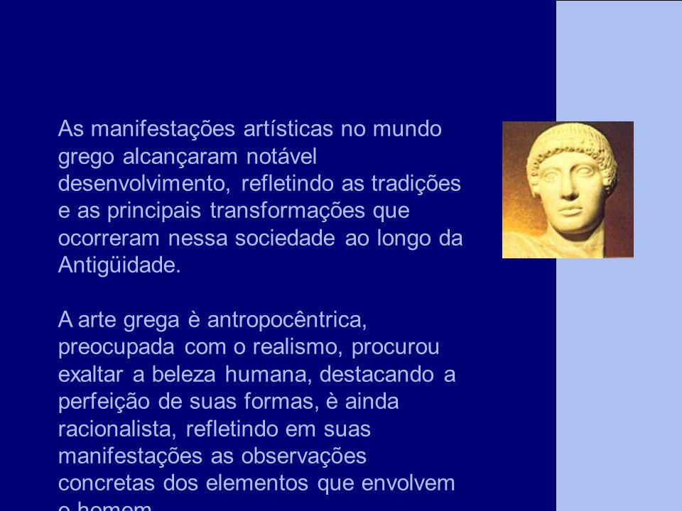 As manifestações artísticas no mundo grego alcançaram notável desenvolvimento, refletindo as tradições e as principais transformações que ocorreram ne