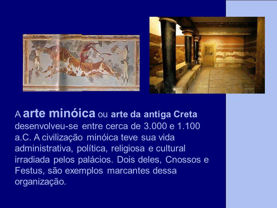 A arte minóica ou arte da antiga Creta desenvolveu-se entre cerca de 3.000 e 1.100 a.C. A civilização minóica teve sua vida administrativa, política,