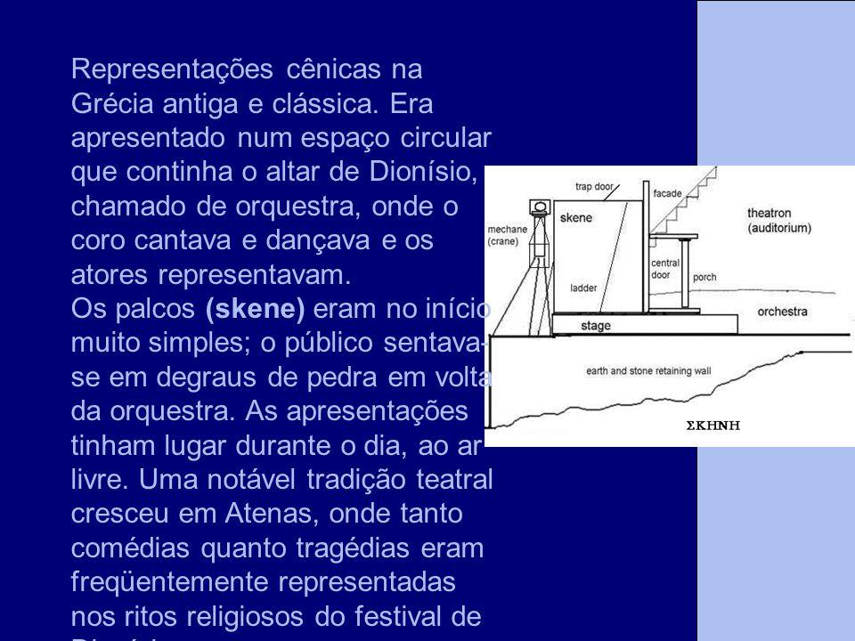 Representações cênicas na Grécia antiga e clássica. Era apresentado num espaço circular que continha o altar de Dionísio, chamado de orquestra, onde o