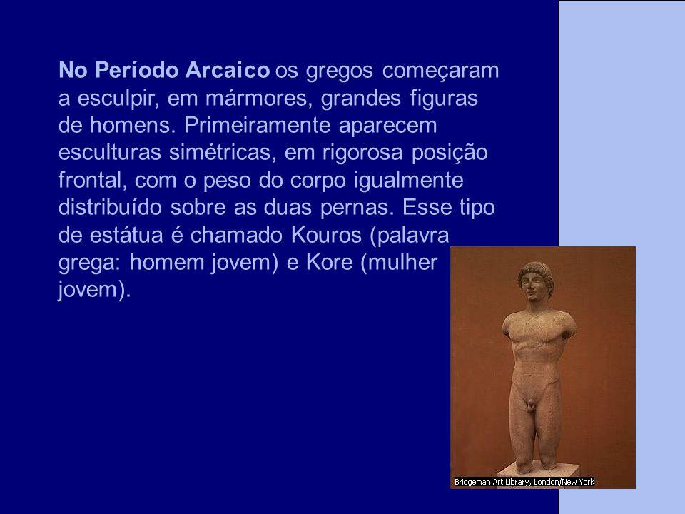 No Período Arcaico os gregos começaram a esculpir, em mármores, grandes figuras de homens. Primeiramente aparecem esculturas simétricas, em rigorosa p