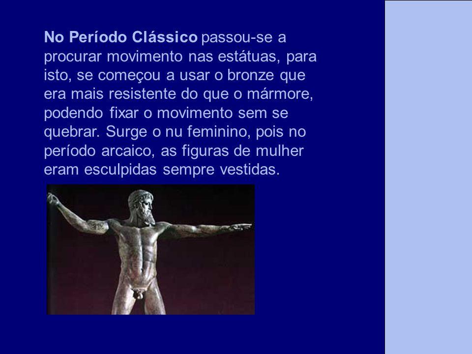 No Período Clássico passou-se a procurar movimento nas estátuas, para isto, se começou a usar o bronze que era mais resistente do que o mármore, poden