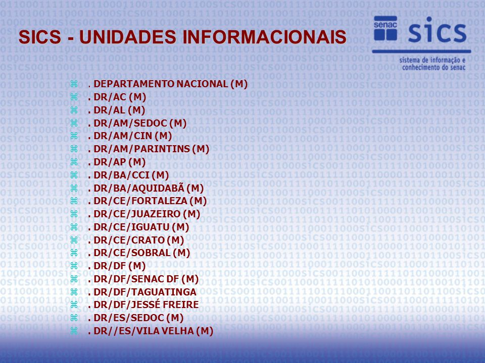 SICS - UNIDADES INFORMACIONAIS z. DEPARTAMENTO NACIONAL (M) z.