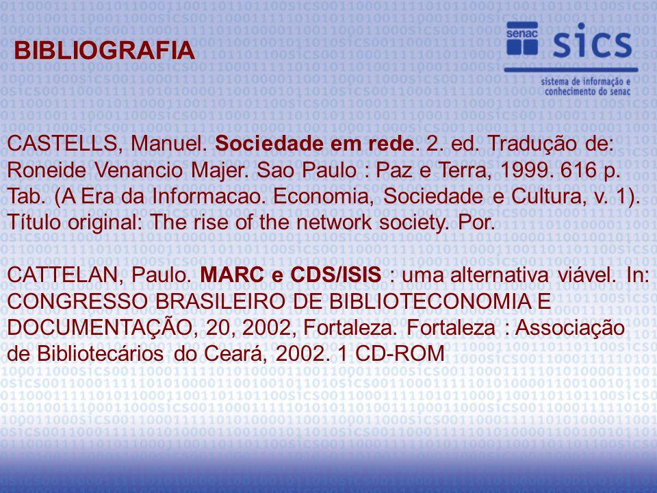 CASTELLS, Manuel. Sociedade em rede. 2. ed. Tradução de: Roneide Venancio Majer.