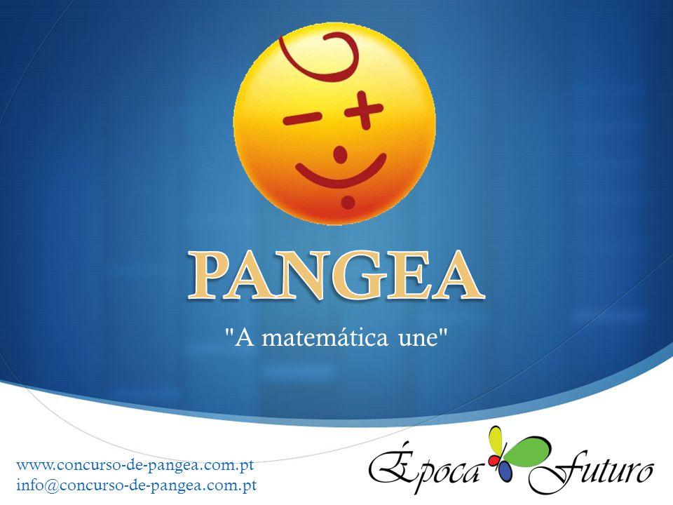 A matemática une www.concurso-de-pangea.com.pt info@concurso-de-pangea.com.pt
