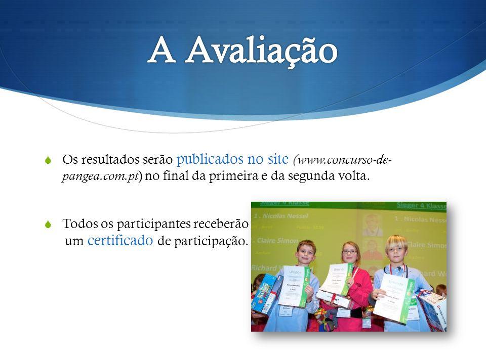 Os resultados serão publicados no site ( www.concurso-de- pangea.com.pt ) no final da primeira e da segunda volta. Todos os participantes receberão um