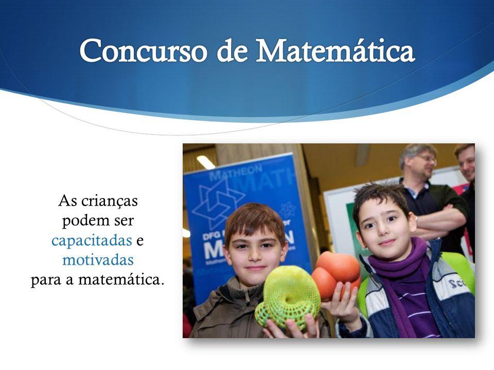 Estimular nos alunos a simpatia pela matemática Combinar o entretenimento com o conhecimento Mostrar que o receio da matemática é desnecessário.