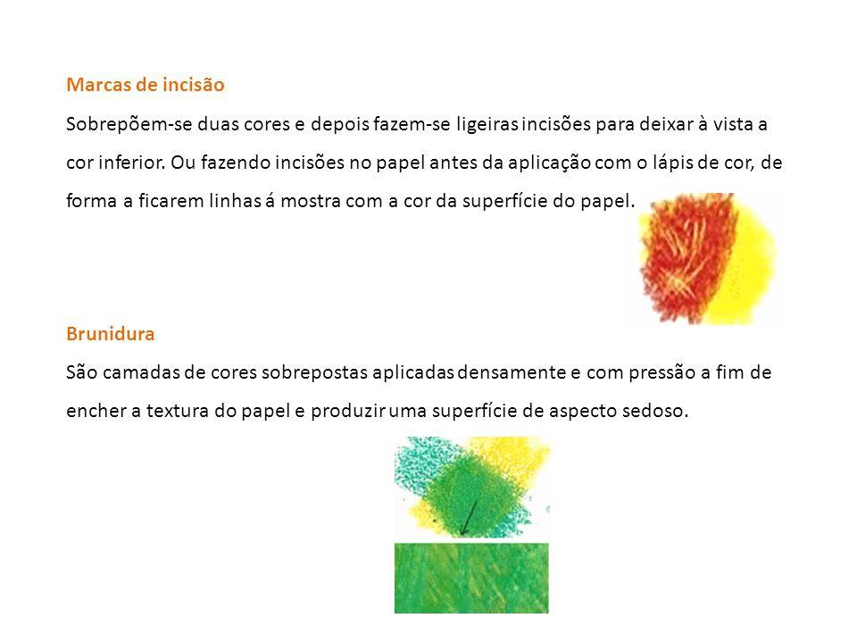 Marcas de incisão Sobrepõem-se duas cores e depois fazem-se ligeiras incisões para deixar à vista a cor inferior. Ou fazendo incisões no papel antes d