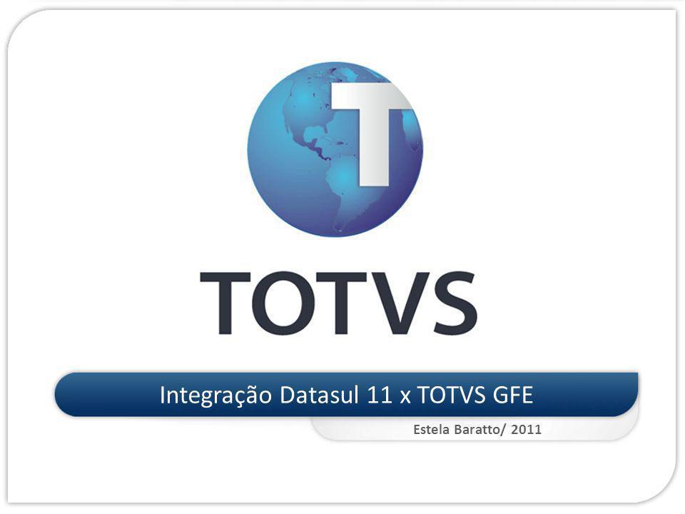 Integração Datasul 11 x TOTVS GFE Estela Baratto/ 2011