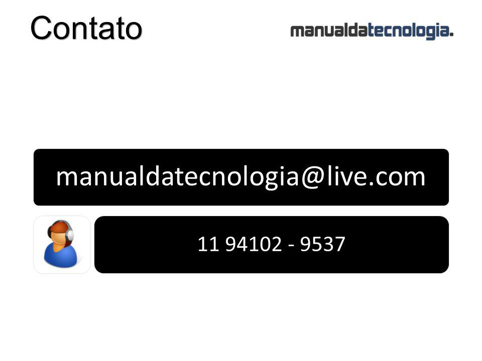 Contato manualdatecnologia@live.com 11 94102 - 9537