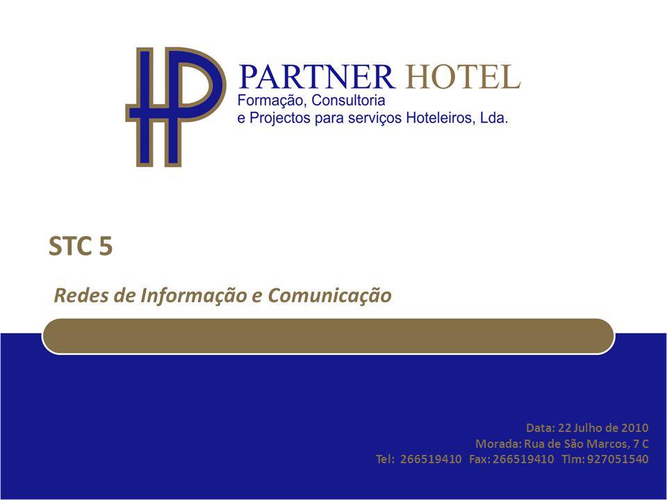 Data: 22 Julho de 2010 Morada: Rua de São Marcos, 7 C Tel: 266519410 Fax: 266519410 Tlm: 927051540 STC 5 Redes de Informação e Comunicação