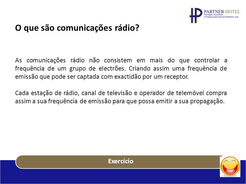 O que são comunicações rádio? As comunicações rádio não consistem em mais do que controlar a frequência de um grupo de electrões. Criando assim uma fr