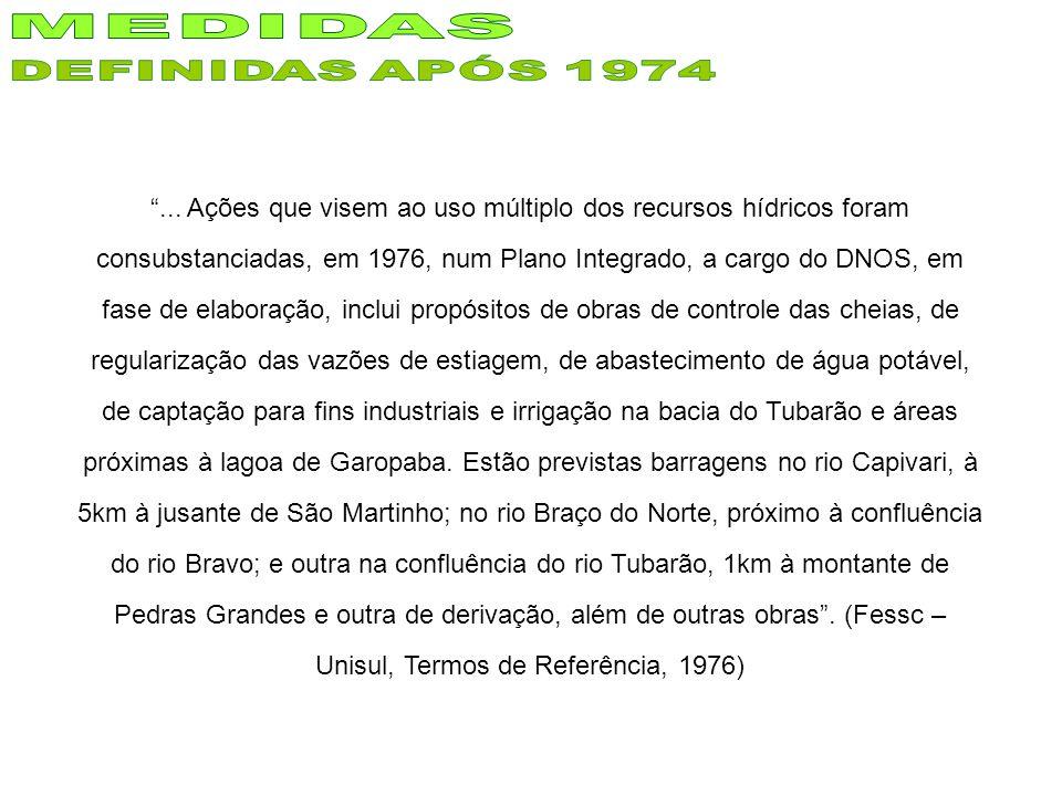 ... Ações que visem ao uso múltiplo dos recursos hídricos foram consubstanciadas, em 1976, num Plano Integrado, a cargo do DNOS, em fase de elaboração
