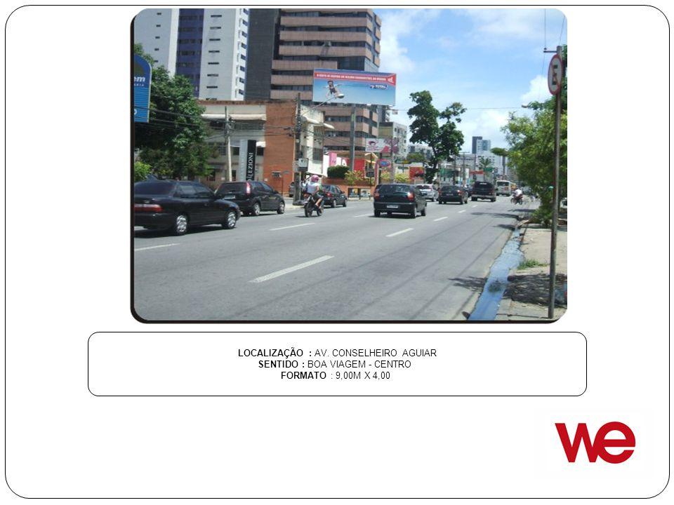 LOCALIZAÇÃO : AV. CONSELHEIRO AGUIAR SENTIDO : BOA VIAGEM - CENTRO FORMATO : 9,00M X 4,00