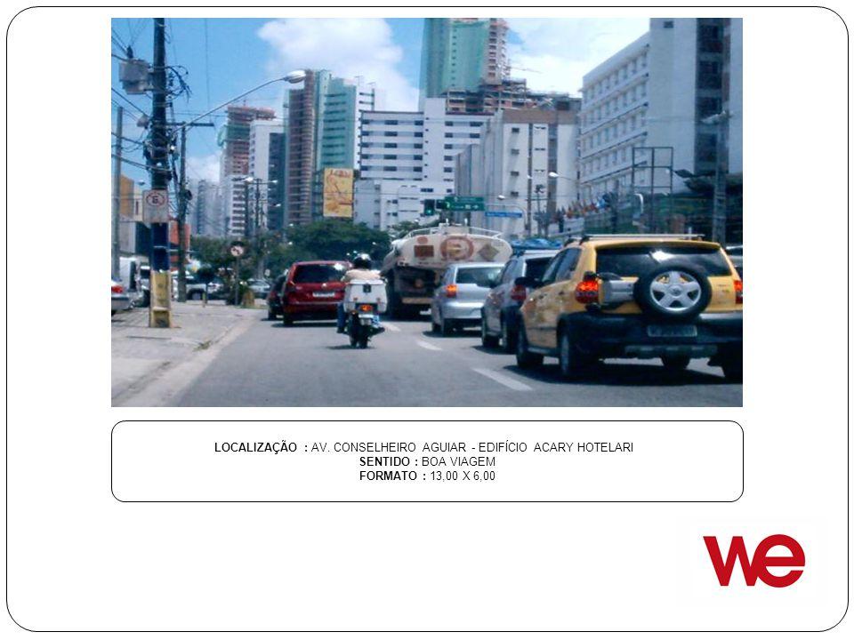 LOCALIZAÇÃO : AV. CONSELHEIRO AGUIAR - EDIFÍCIO ACARY HOTELARI SENTIDO : BOA VIAGEM FORMATO : 13,00 X 6,00
