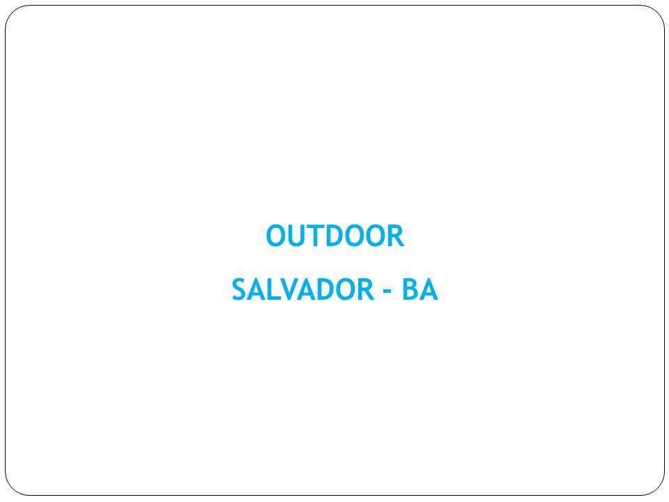 OUTDOOR SALVADOR - BA