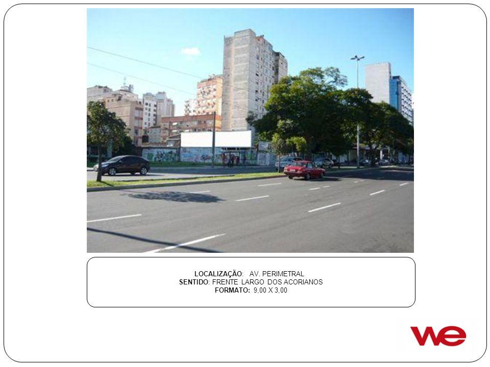 LOCALIZAÇÃO: AV. PERIMETRAL SENTIDO: FRENTE LARGO DOS ACORIANOS FORMATO: 9,00 X 3,00