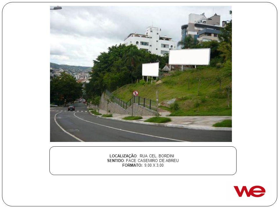 LOCALIZAÇÃO: RUA CEL. BORDINI SENTIDO: FACE CASEMIRO DE ABREU FORMATO: 9,00 X 3,00