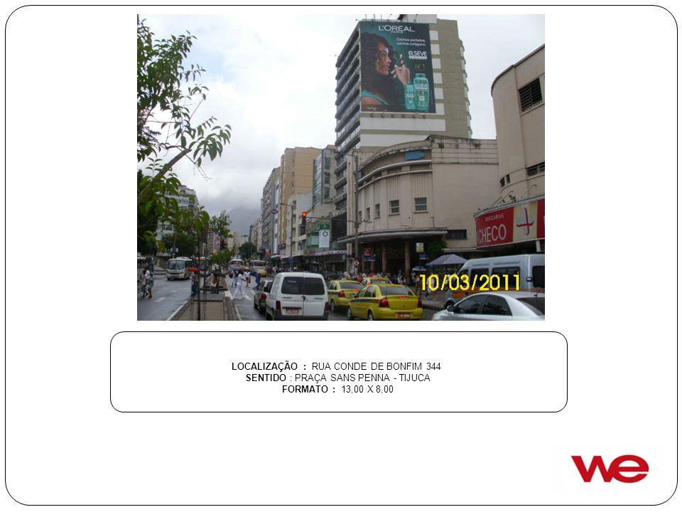 LOCALIZAÇÃO : RUA CONDE DE BONFIM 344 SENTIDO : PRAÇA SANS PENNA - TIJUCA FORMATO : 13,00 X 8,00