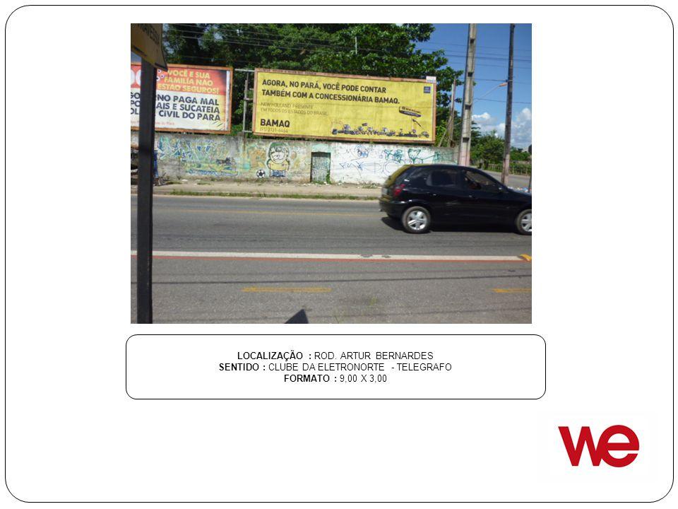 LOCALIZAÇÃO : ROD. ARTUR BERNARDES SENTIDO : CLUBE DA ELETRONORTE - TELEGRAFO FORMATO : 9,00 X 3,00