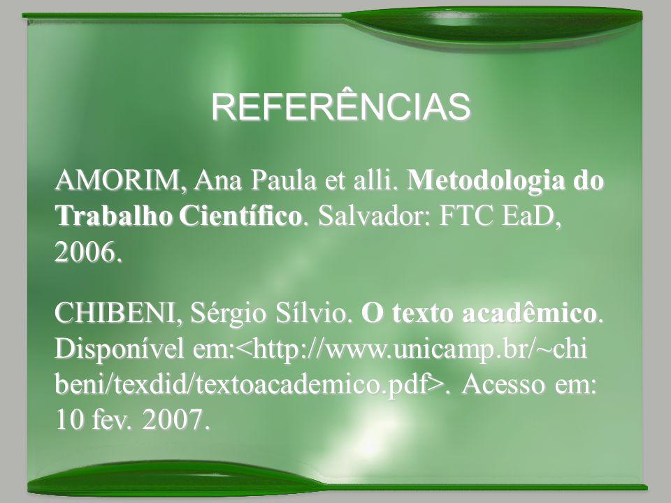 REFERÊNCIAS AMORIM, Ana Paula et alli.Metodologia do Trabalho Científico.