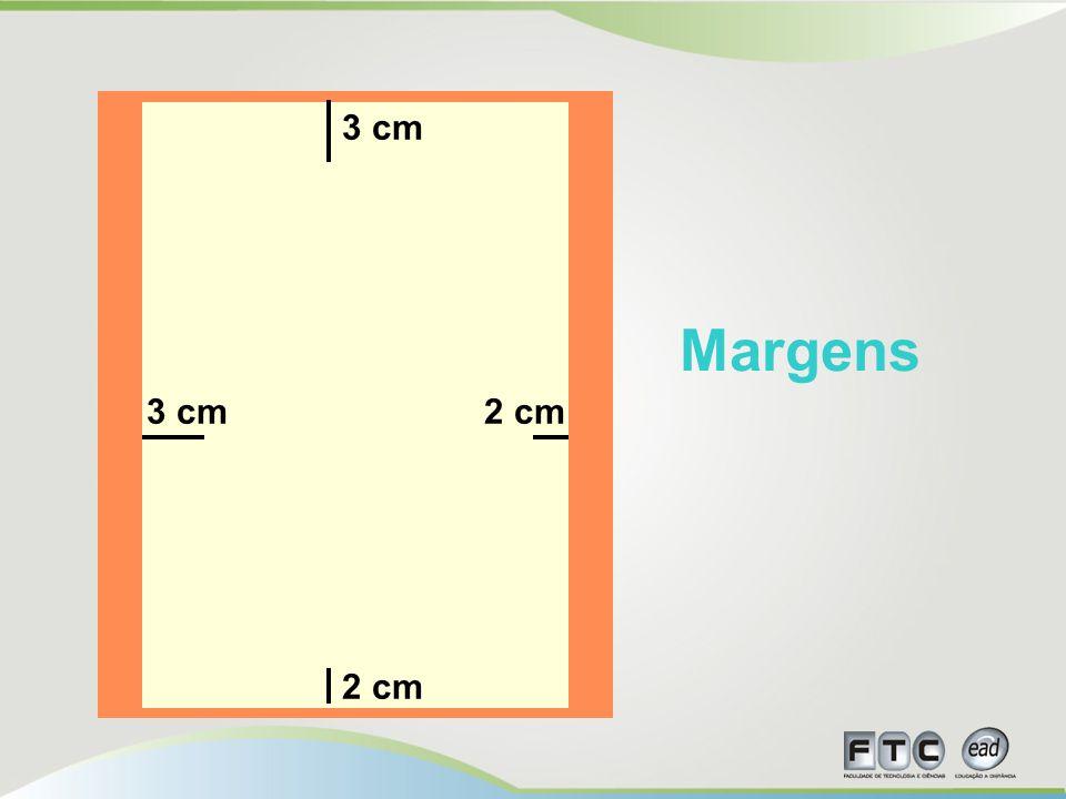 Margens 3 cm 2 cm