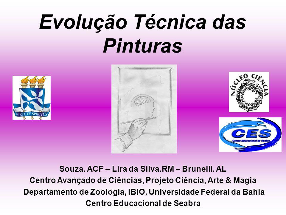 Evolução Técnica das Pinturas Souza.ACF – Lira da Silva.RM – Brunelli.