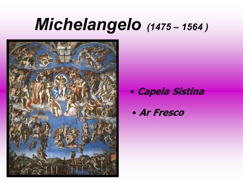 Michelangelo (1475 – 1564 ) Ar Fresco Capela Sistina