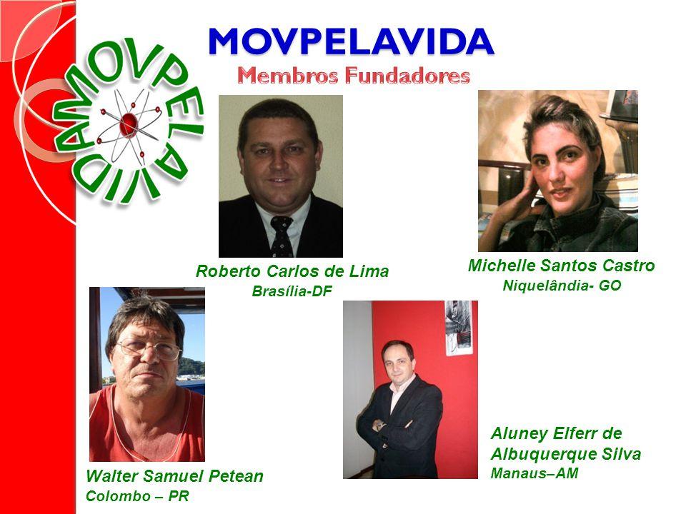 Nelson Mendes S.B. do Campo-SP MOVPELAVIDA Arcy José Milioni Salto - SP Nilson Donizeti de Souza Alambari-SP