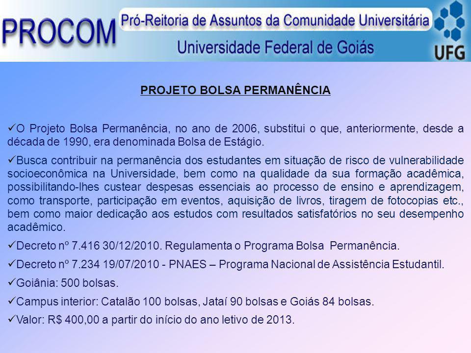 PROJETO BOLSA PERMANÊNCIA O Projeto Bolsa Permanência, no ano de 2006, substitui o que, anteriormente, desde a década de 1990, era denominada Bolsa de