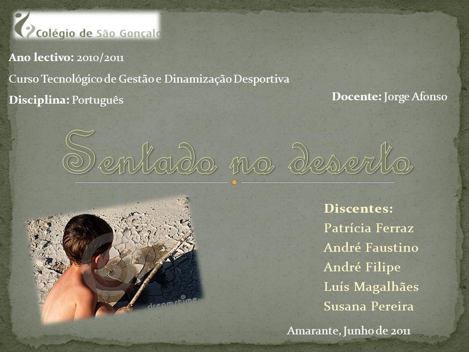 Discentes: Patrícia Ferraz André Faustino André Filipe Luís Magalhães Susana Pereira Ano lectivo: 2010/2011 Curso Tecnológico de Gestão e Dinamização