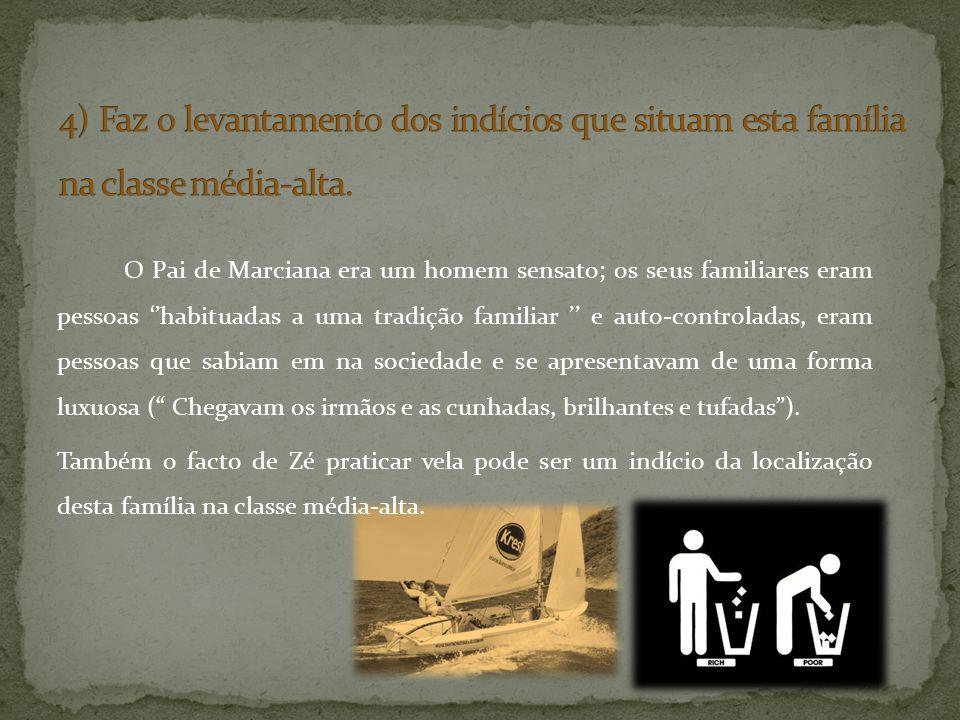 O Pai de Marciana era um homem sensato; os seus familiares eram pessoas habituadas a uma tradição familiar e auto-controladas, eram pessoas que sabiam